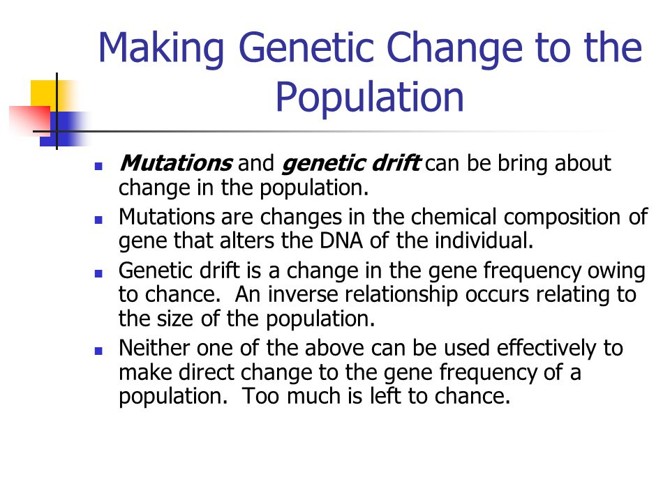 Making Genetic Change to the Population
