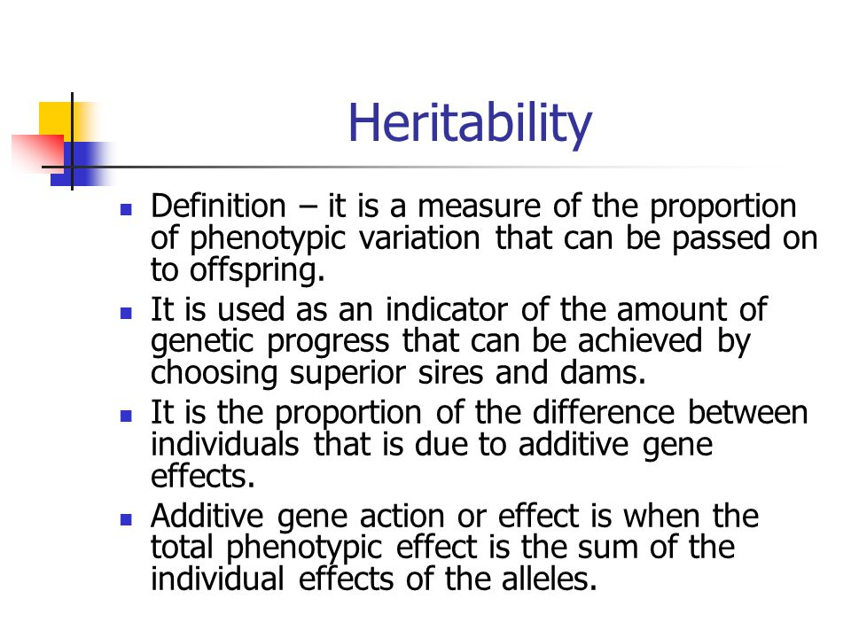 Heritability Definition – it is a measure of the proportion of phenotypic variation that can be passed on to offspring.