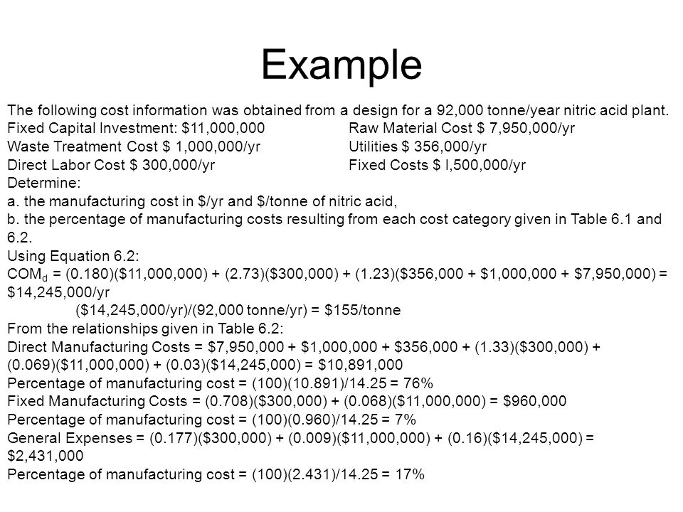Example The following cost information was obtained from a design for a 92,000 tonne/year nitric acid plant.