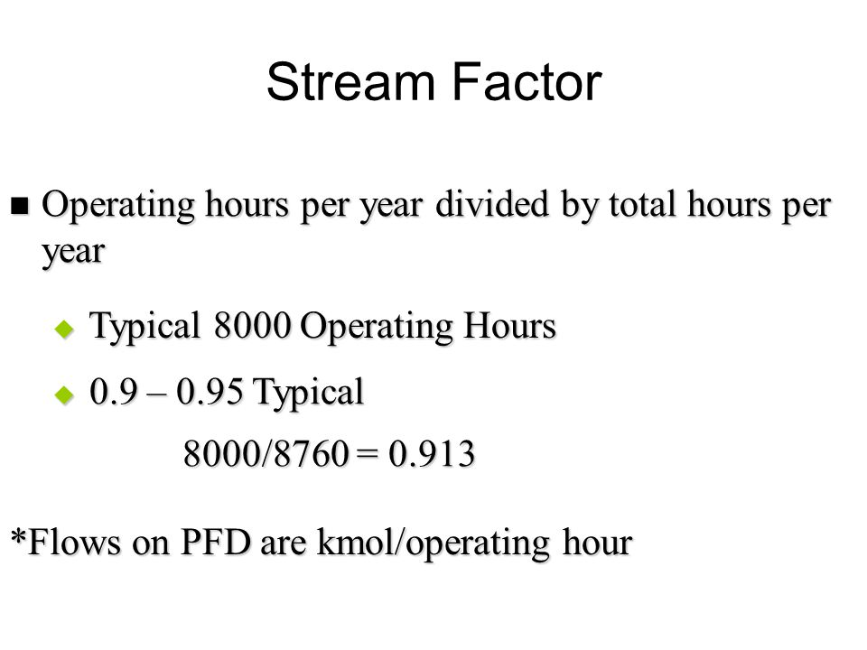 Stream Factor Operating hours per year divided by total hours per year