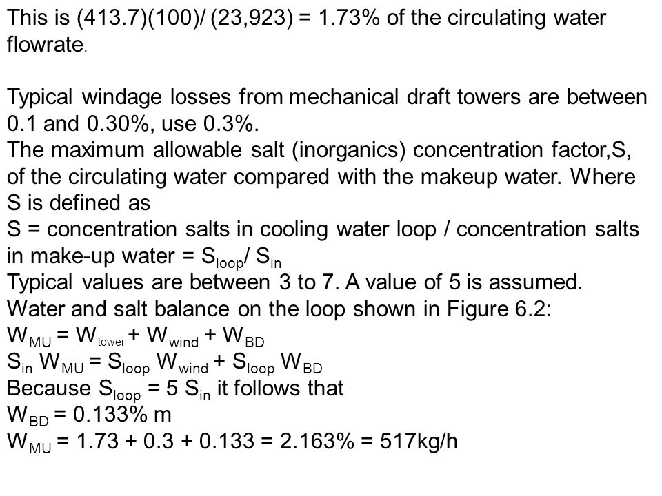 This is (413.7)(100)/ (23,923) = 1.73% of the circulating water flowrate.