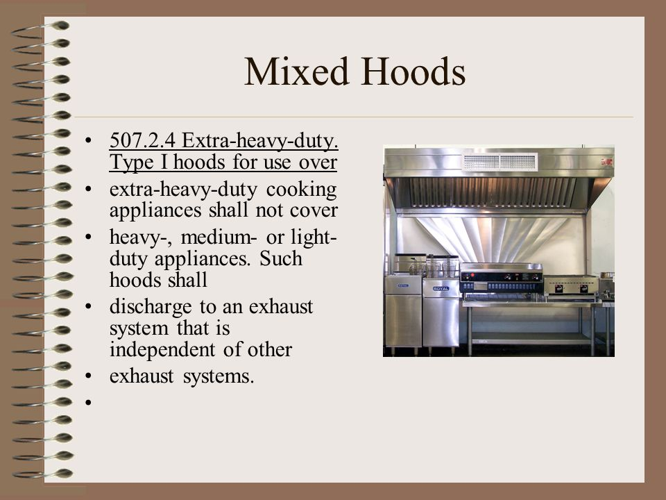 Mixed Hoods 507.2.4 Extra-heavy-duty. Type I hoods for use over
