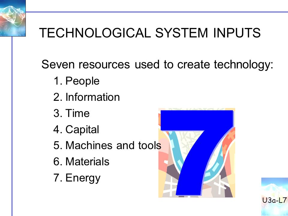 TECHNOLOGICAL SYSTEM INPUTS