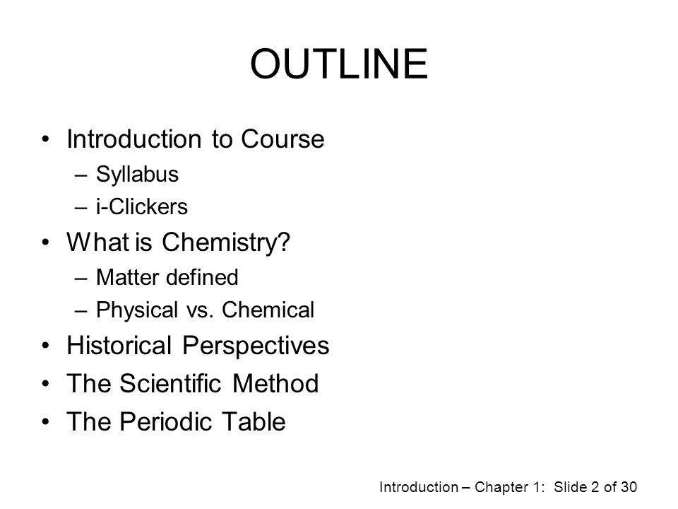 OUTLINE Introduction to Course What is Chemistry