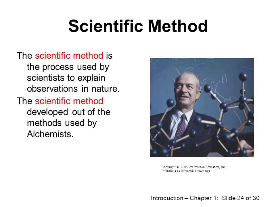 Scientific Method The scientific method is the process used by scientists to explain observations in nature.