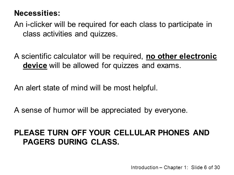 Necessities: An i-clicker will be required for each class to participate in class activities and quizzes.