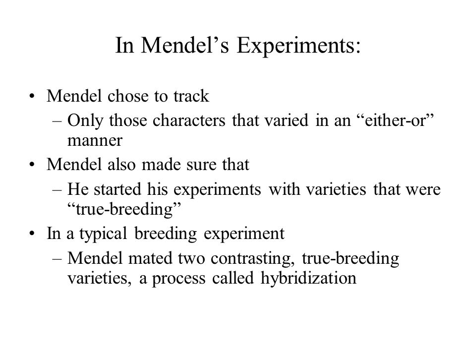 In Mendel's Experiments: