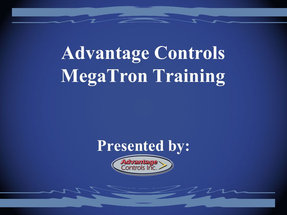 Advantage Controls MegaTron Training