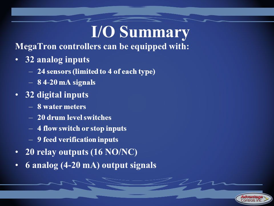 I/O Summary MegaTron controllers can be equipped with: