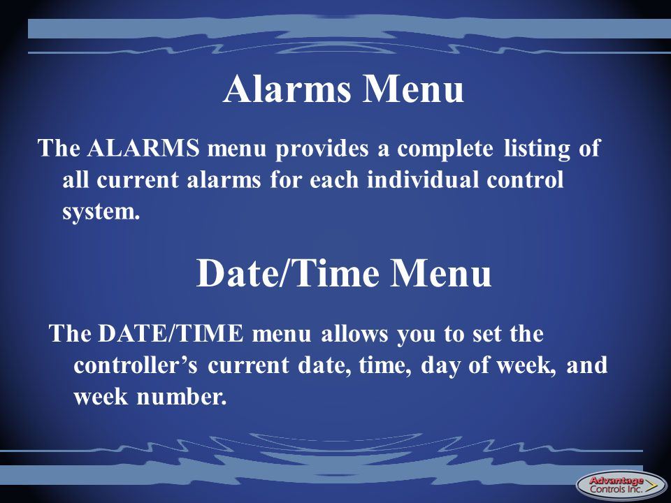Alarms Menu Date/Time Menu