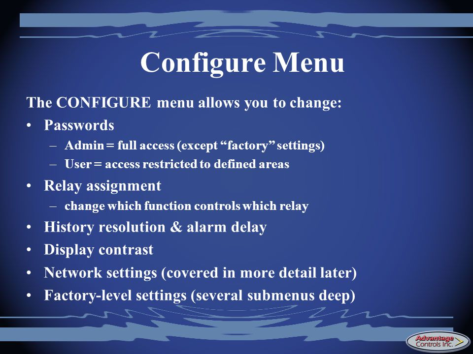 Configure Menu The CONFIGURE menu allows you to change: Passwords