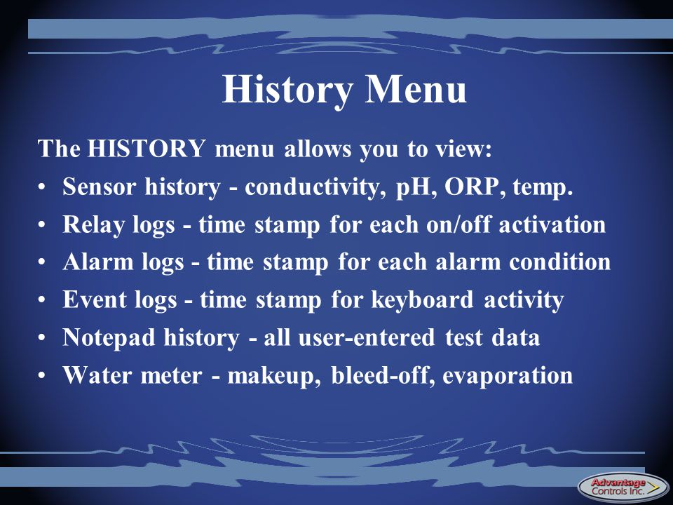 History Menu The HISTORY menu allows you to view: