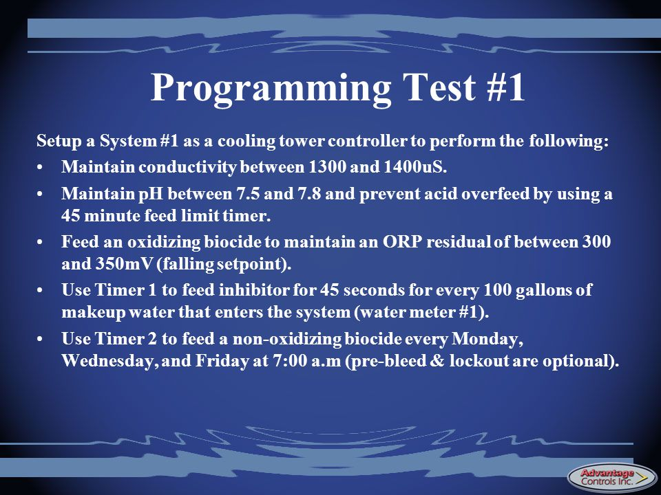 Programming Test #1 Setup a System #1 as a cooling tower controller to perform the following: Maintain conductivity between 1300 and 1400uS.