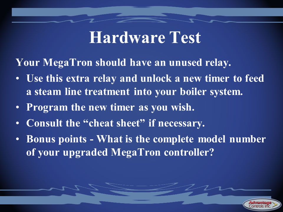 Hardware Test Your MegaTron should have an unused relay.