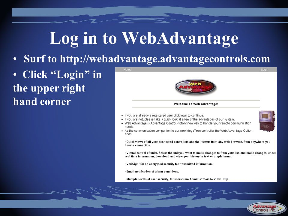 Log in to WebAdvantage Surf to http://webadvantage.advantagecontrols.com.