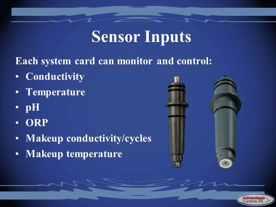 Sensor Inputs Each system card can monitor and control: Conductivity