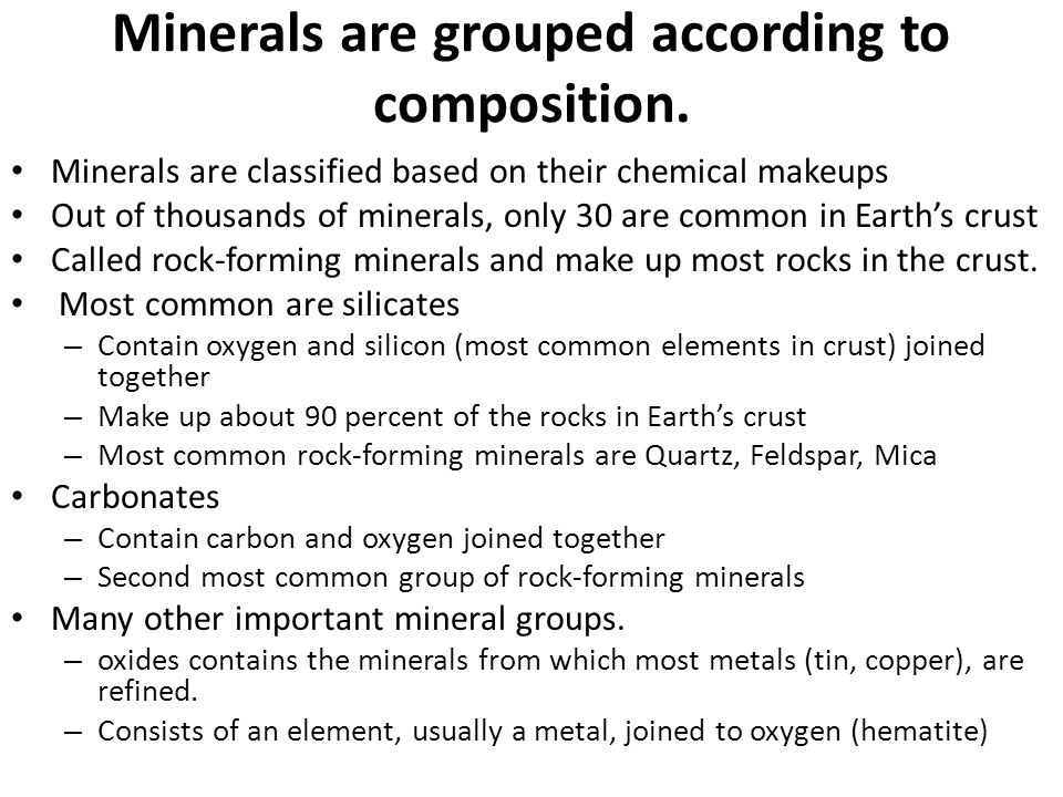 Minerals are grouped according to composition.
