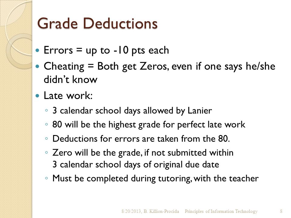 Grade Deductions Errors = up to -10 pts each