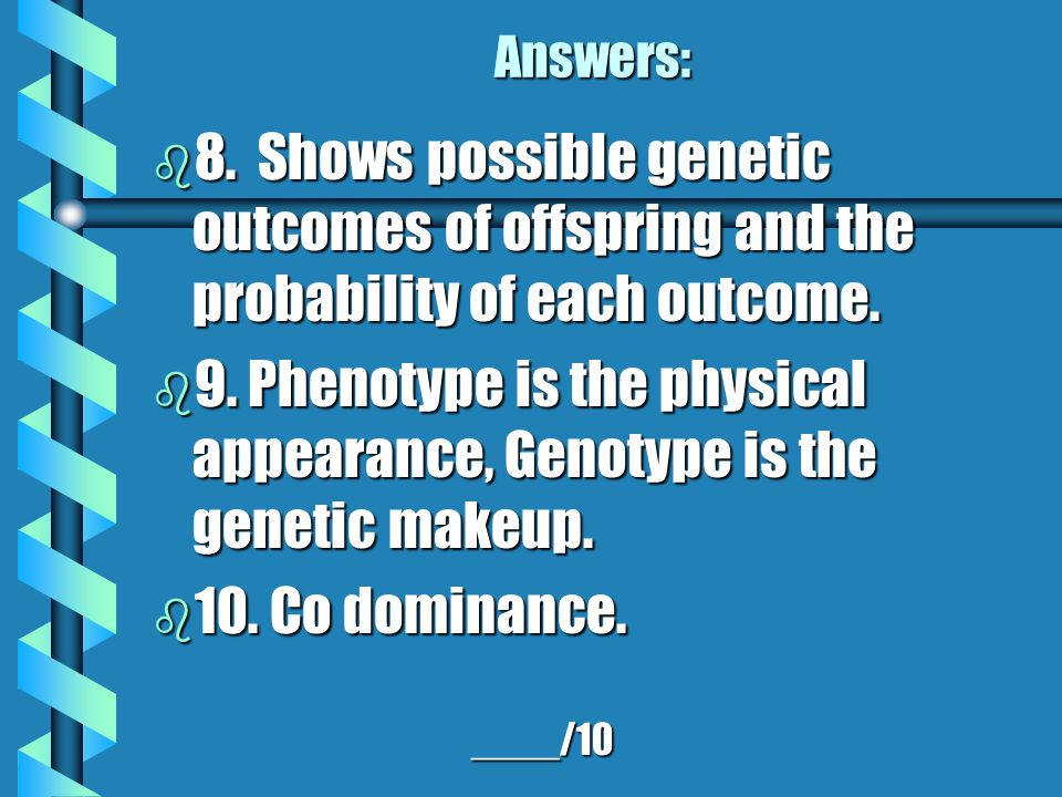Answers: 8. Shows possible genetic outcomes of offspring and the probability of each outcome.