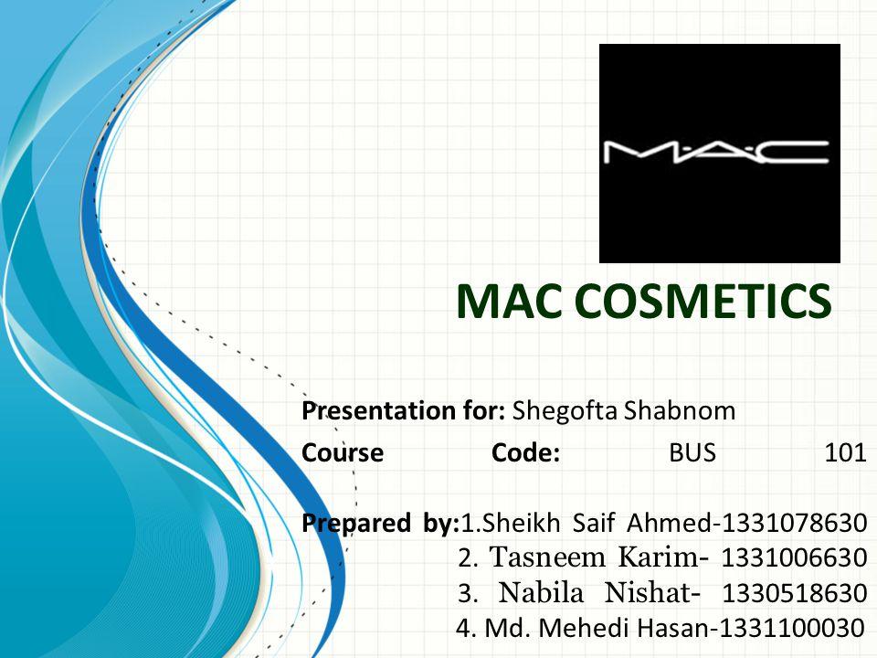 MAC COSMETICS Presentation for: Shegofta Shabnom