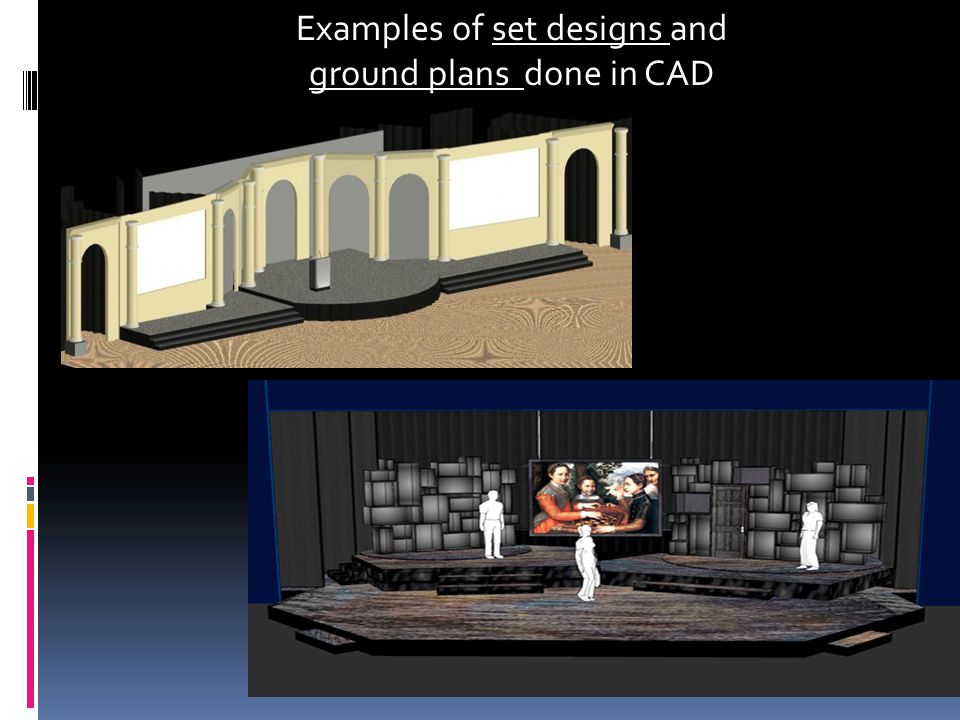 Examples of set designs and ground plans done in CAD