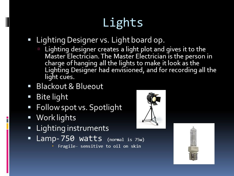 Lights Lighting Designer vs. Light board op. Blackout & Blueout