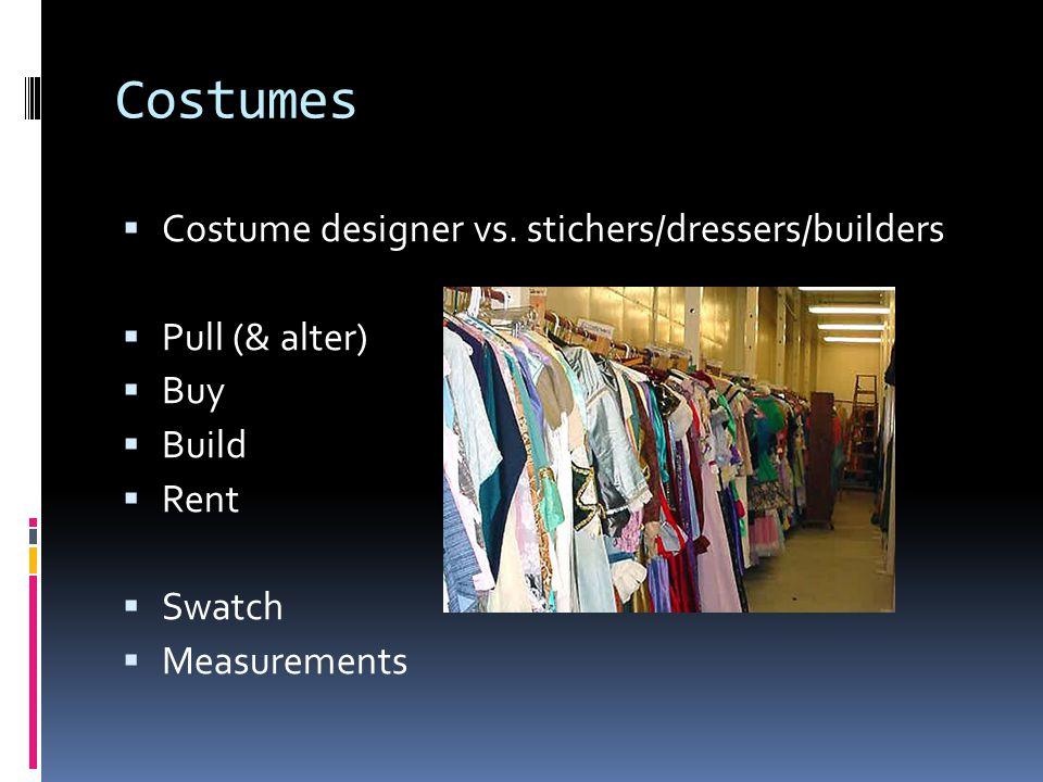 Costumes Costume designer vs. stichers/dressers/builders