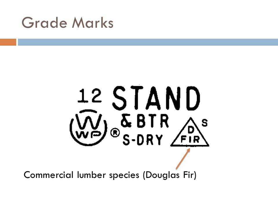 Grade Marks Commercial lumber species (Douglas Fir)