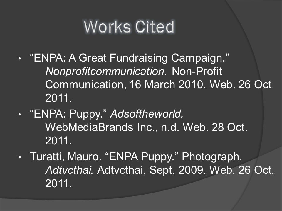 Works Cited ENPA: A Great Fundraising Campaign. Nonprofitcommunication. Non-Profit Communication, 16 March 2010. Web. 26 Oct 2011.