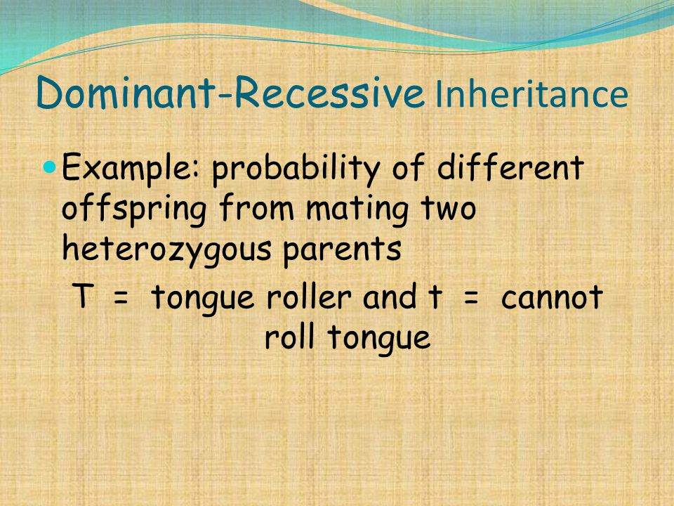 Dominant-Recessive Inheritance