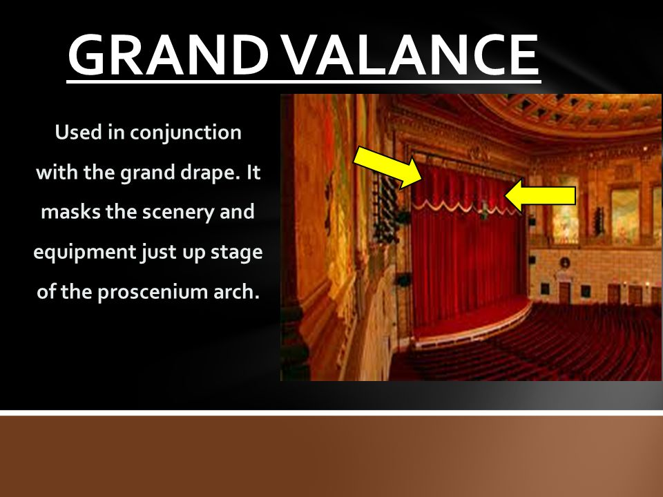 GRAND VALANCE Used in conjunction with the grand drape.