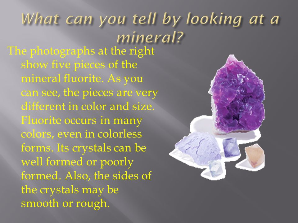 What can you tell by looking at a mineral