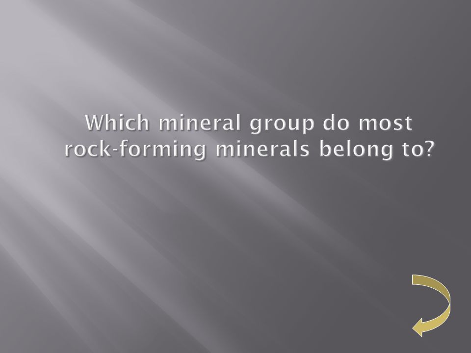 Which mineral group do most rock-forming minerals belong to