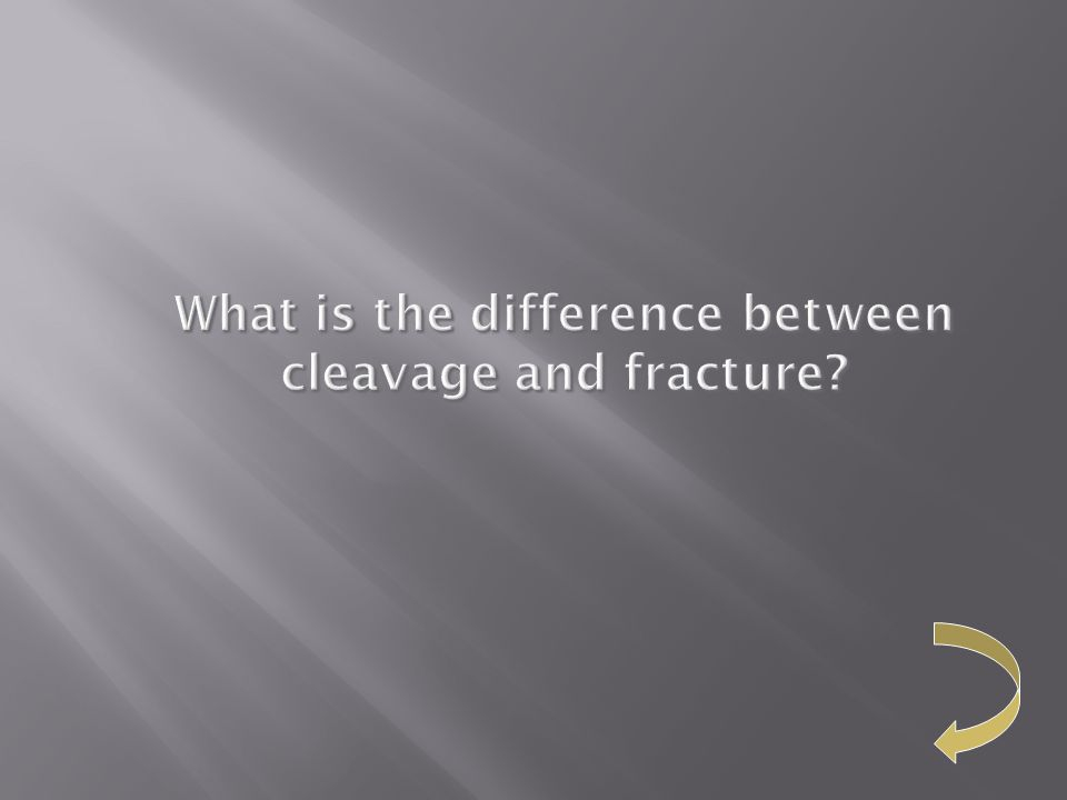 What is the difference between cleavage and fracture