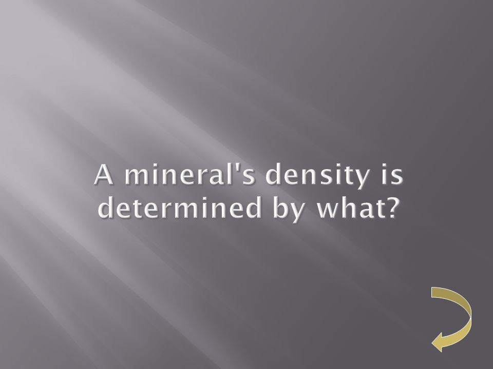 A mineral s density is determined by what