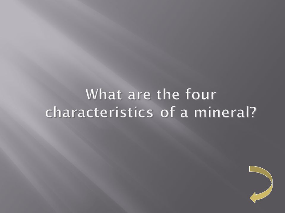 What are the four characteristics of a mineral