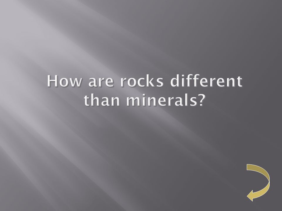 How are rocks different than minerals