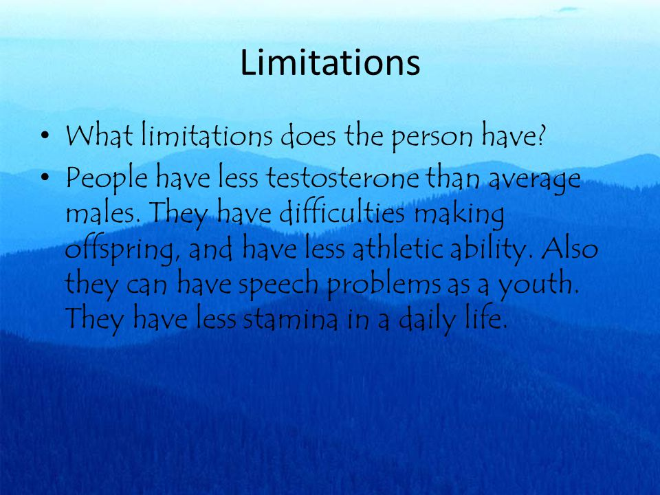 Limitations What limitations does the person have