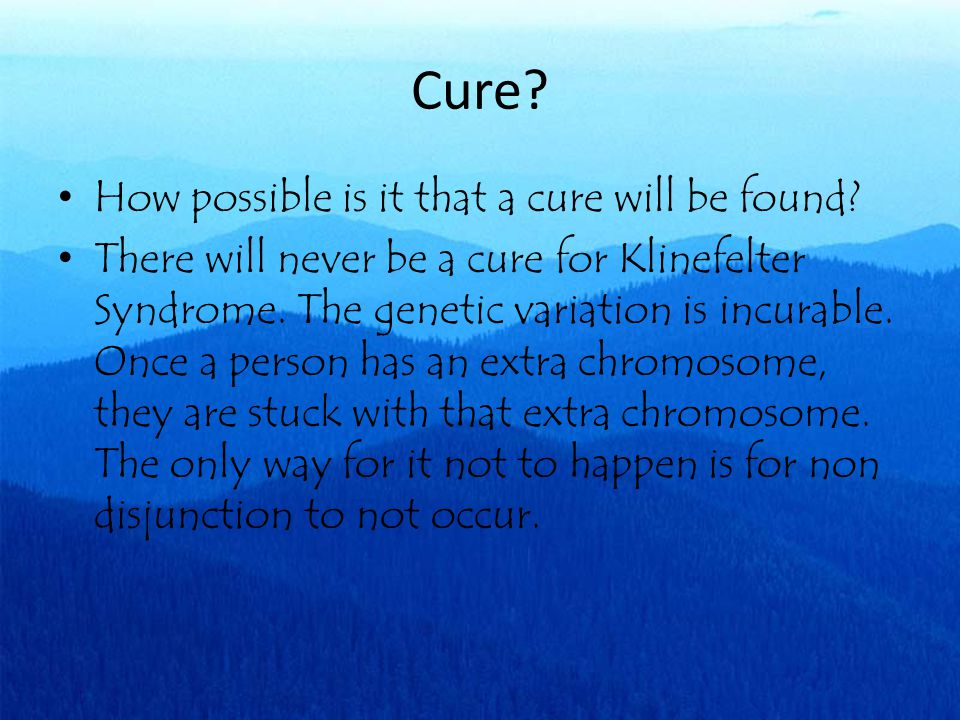 Cure How possible is it that a cure will be found