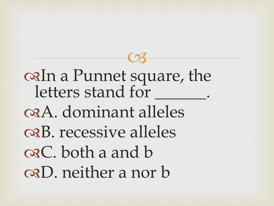 In a Punnet square, the letters stand for ______.