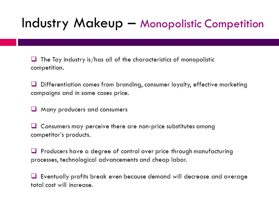 Industry Makeup – Monopolistic Competition