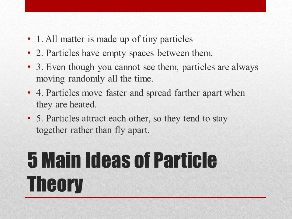 5 Main Ideas of Particle Theory