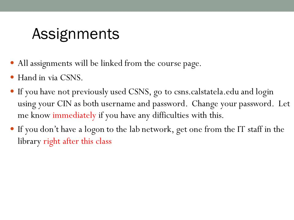Assignments All assignments will be linked from the course page.