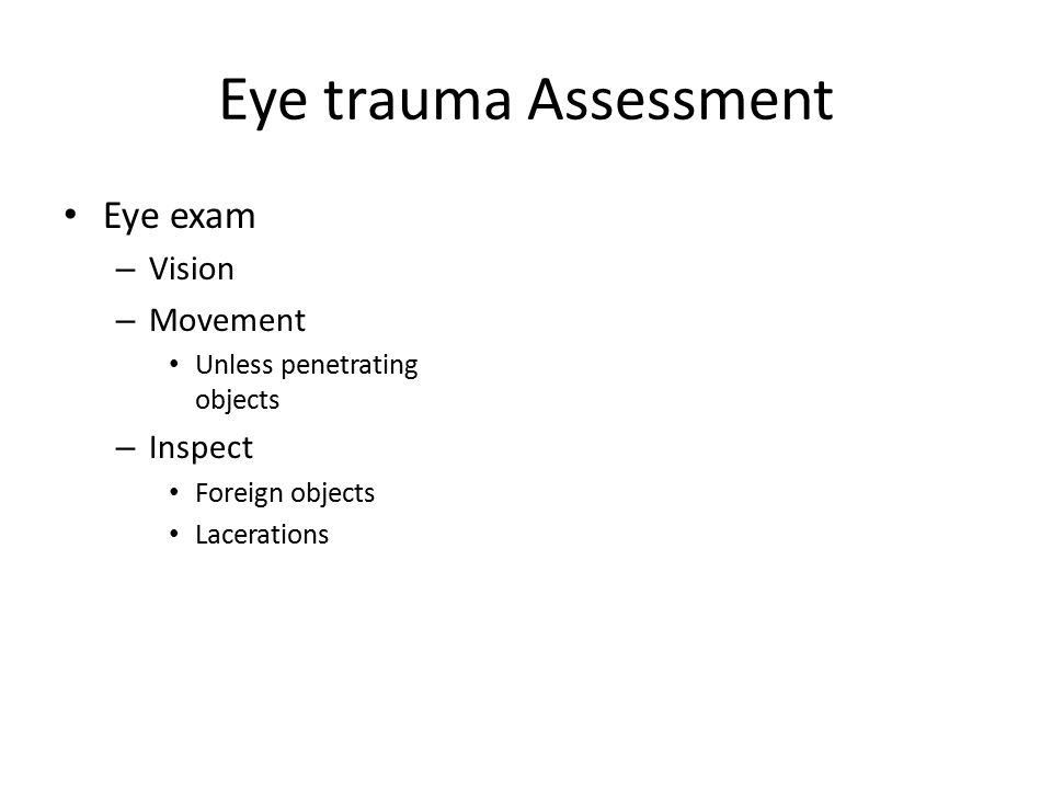 Eye trauma Assessment Eye exam Vision Movement Inspect