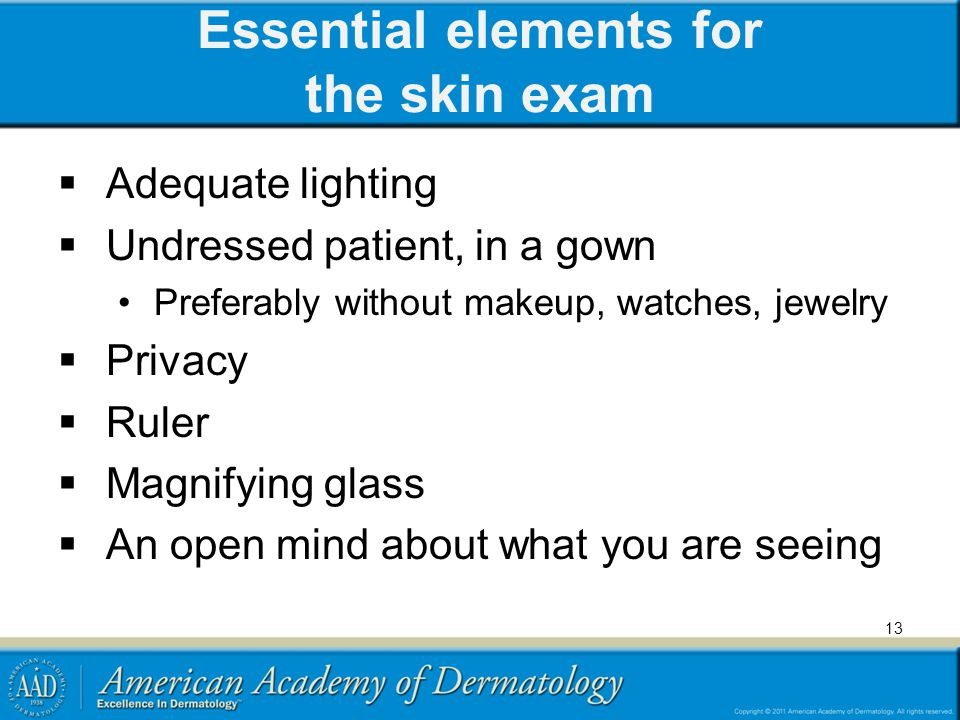 Essential elements for the skin exam