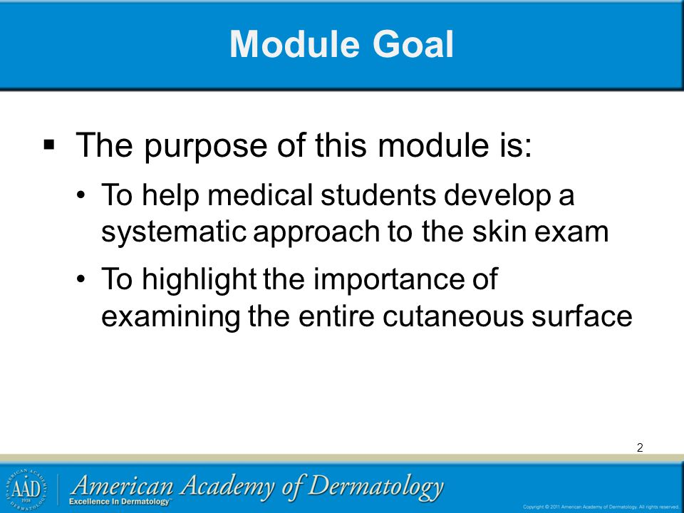 Module Goal The purpose of this module is: