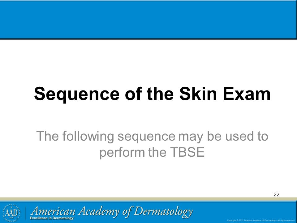 Sequence of the Skin Exam