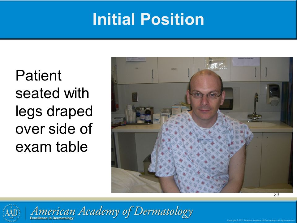 Initial Position Patient seated with legs draped over side of exam table
