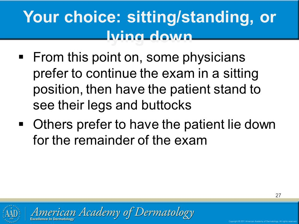 Your choice: sitting/standing, or lying down