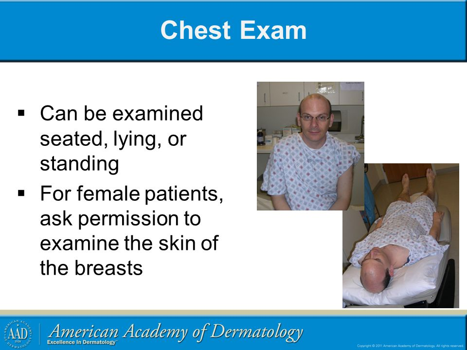 Chest Exam Can be examined seated, lying, or standing